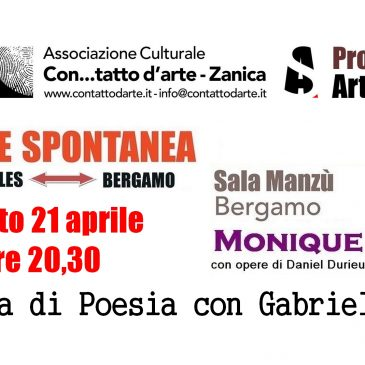 Sabato 21 aprile alle ore 20,30  presso la Sala Manzu' Bergamo, via Camozzi passaggio via Sora,  serata di poesia e musica