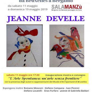 """mostra di JEANNE DEVELLE e altri artisti spontanei italiani  """"L'Arte Spontanea da Bruxelles a Bergamo 2019""""  Sabato 11 maggio 2019 – ore 17.00"""