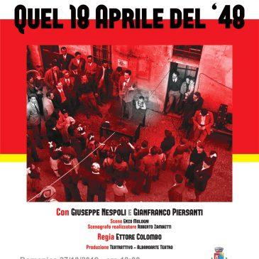 Quel 18 Aprile del '48 – Spettacolo Teatrale