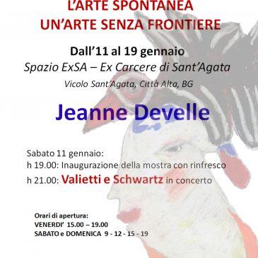 """mostra di JEANNE DEVELLE e altri artisti spontanei italiani """"L'Arte Spontanea. Un'arte senza frontiere"""" Da Sabato 11 gennaio a Domenica 19 gennaio 2020"""
